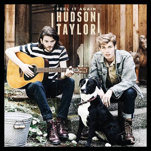 Feel It Again -  - Hudson Taylor