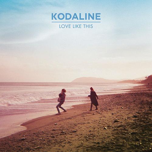Love Like This -  - Kodaline