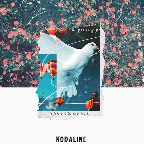 Saving Grace - id|artist|title|duration ### 1024|Kodaline|Saving Grace|230000 - Kodaline