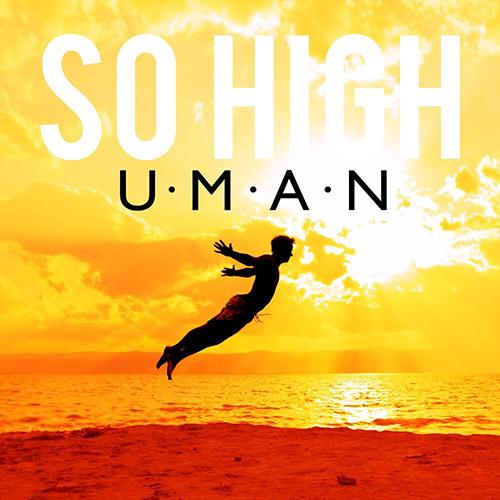 So High - id|artist|title|duration ### 742|U.M.A.N.|So High|181900 - U.M.A.N.
