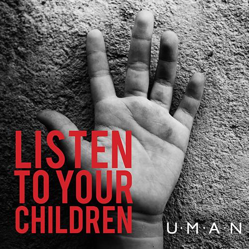 Listen To Your Children - id|artist|title|duration ### 799|U.M.A.N.|Listen To Your Children|234920 - U.M.A.N.